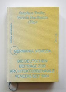 """Wie eine Erscheinung"", in: Germania, Venezia by Stephan Trüby and Verena Hartbaum"